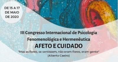 III Congresso Internacional de Psicologia Fenomenológica e Hermenêutica: Afeto e Cuidado
